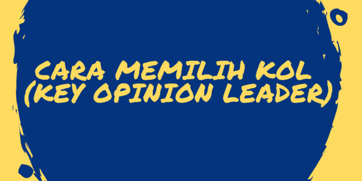 Cara Memilih KOL (Key Opinion Leader)