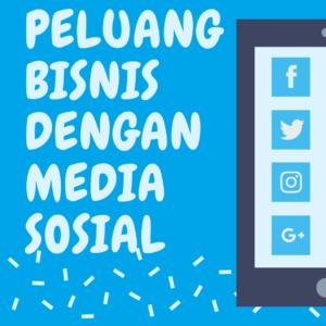 Peluang Bisnis dengan Media Sosial - Inhands - Agency for Content ...